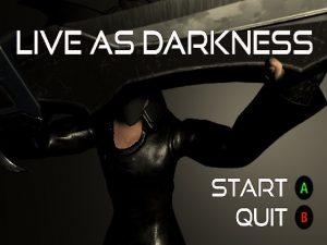 【新着同人ゲーム】Live as Darkness