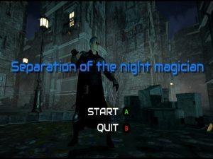 【新着同人ゲーム】Separation of the night magician