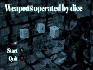 【新着同人ゲーム】Weapons operated by dice